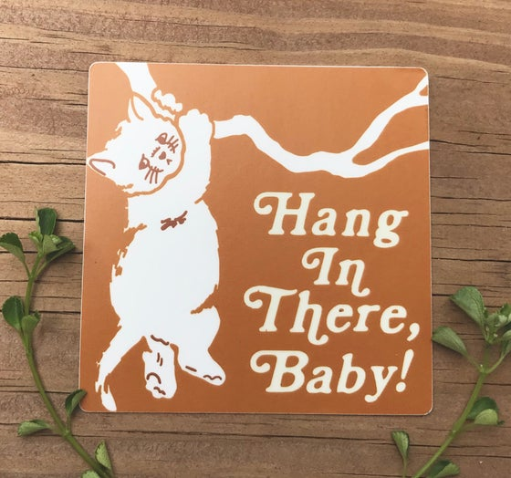 Image of Hang In There Baby! Vinyl Sticker