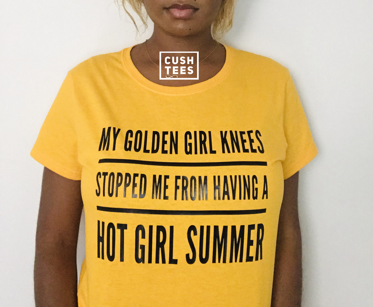 Image of My golden girl knees, stopped me from having a hot girl summer (Women's) T-shirt