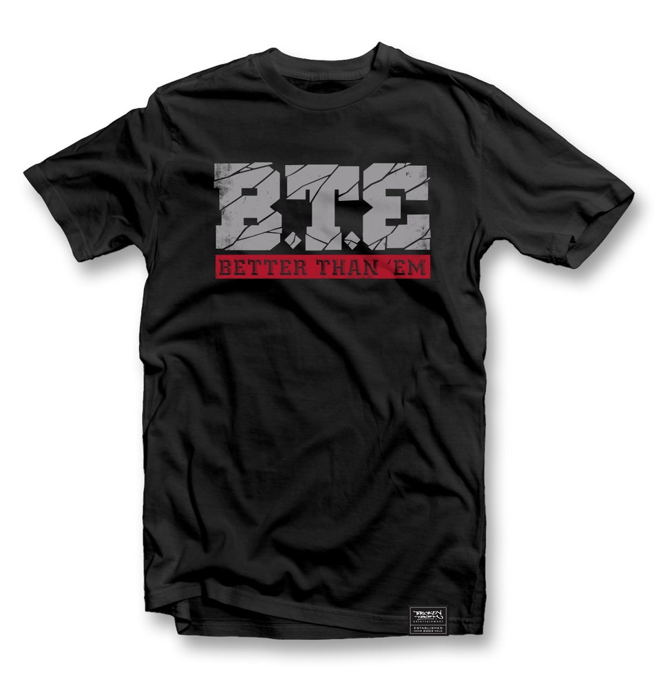 Image of BTE 'Better Than Em' T Shirt