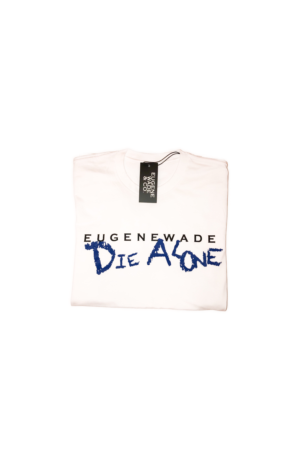 Image of DIE ALONE (White)