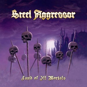 Image of STEEL AGGRESSOR - Land of Ill Mortals CD