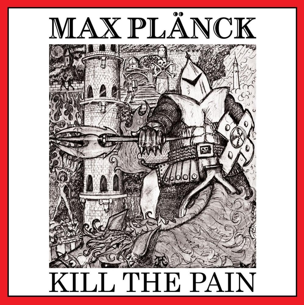 MAX PLANCK - Kill the Pain CD