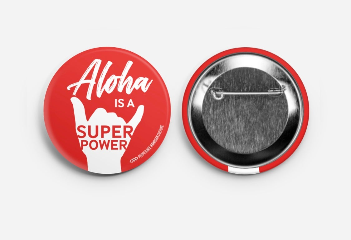 Image of Aloha Is A Super Power Button (Red)