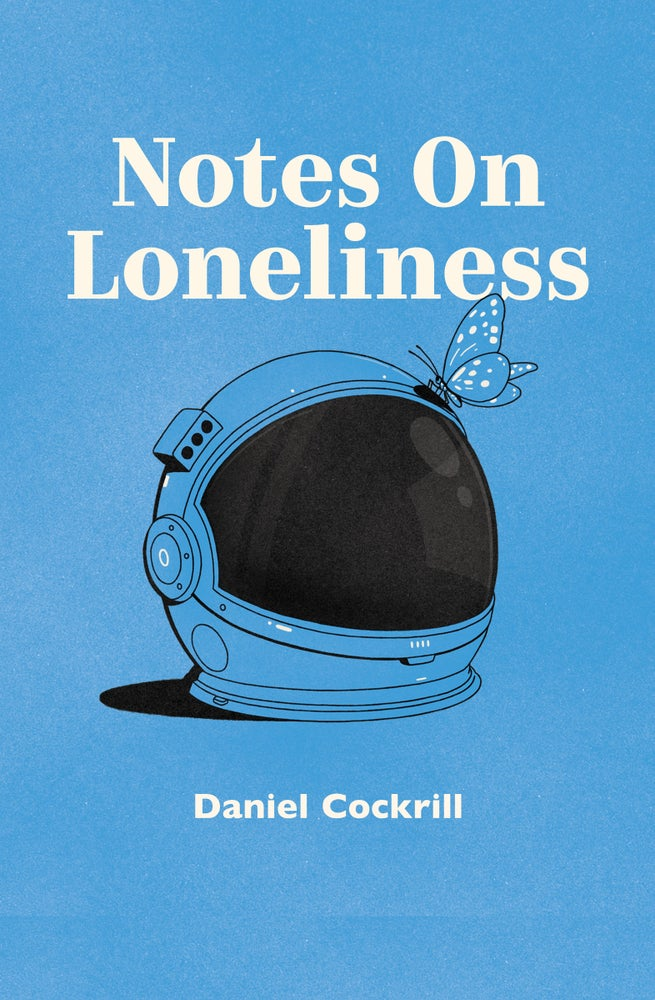 Image of Notes On Loneliness by Daniel Cockrill