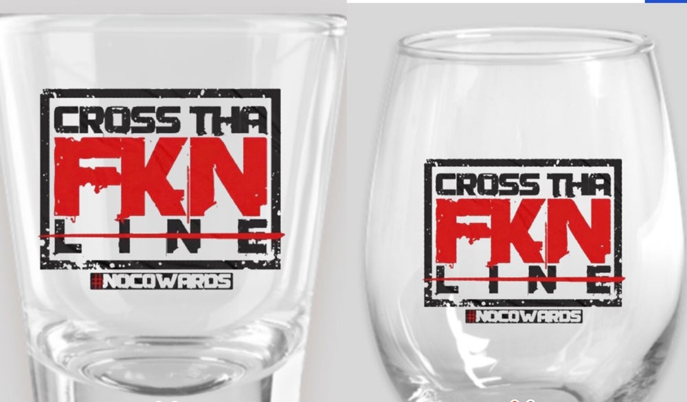 Image of Cross the FKN line glass
