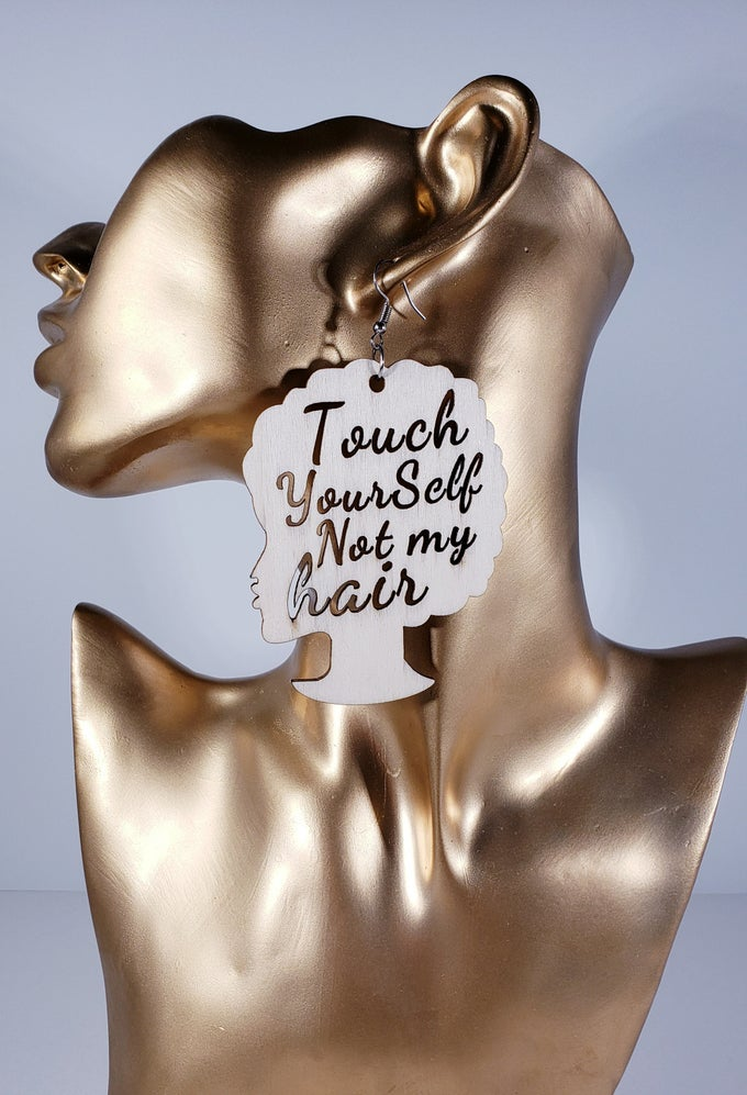 Image of Touch Yourself Not My Hair Earrings