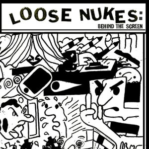 Image of LOOSE NUKES - BEHIND THE SCREEN EP