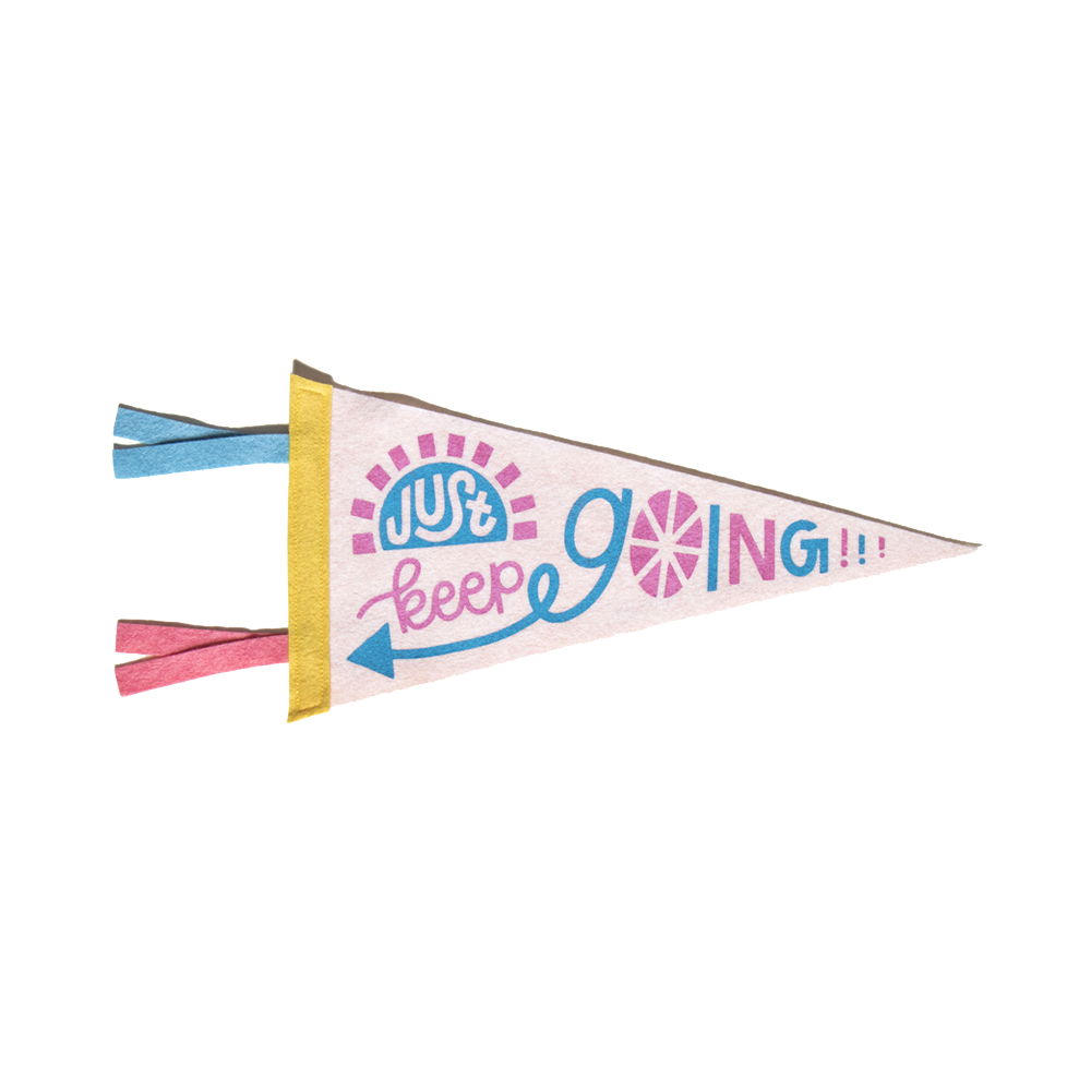 "Image of JUST KEEP GOING 12"" PENNANT"