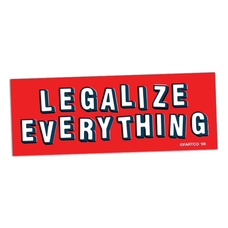 Image of Legalize Everything Sticker