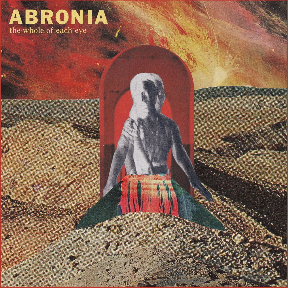 Abronia - The Whole Of Each Eye - CARDINAL FUZZ 1 LEFT