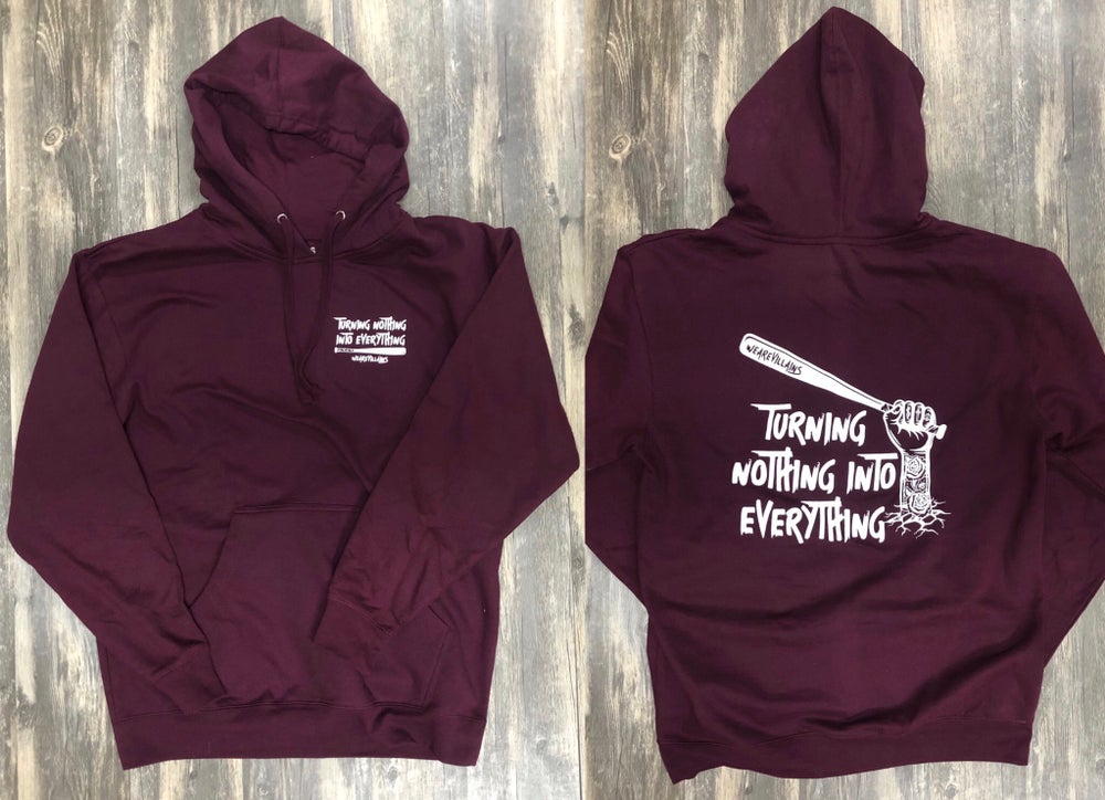 NOTHING INTO EVERYTHING hoodie