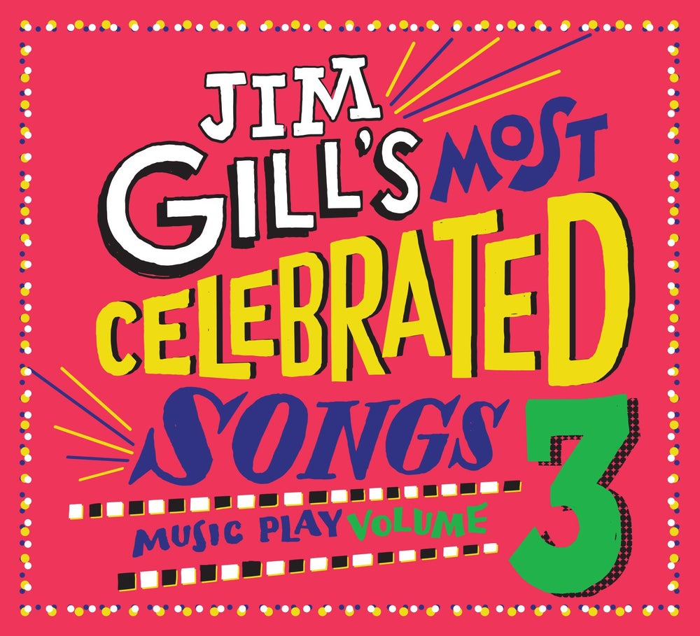 Image of Jim Gill's Most Celebrated Songs: Music Play Volume 3 (CD)