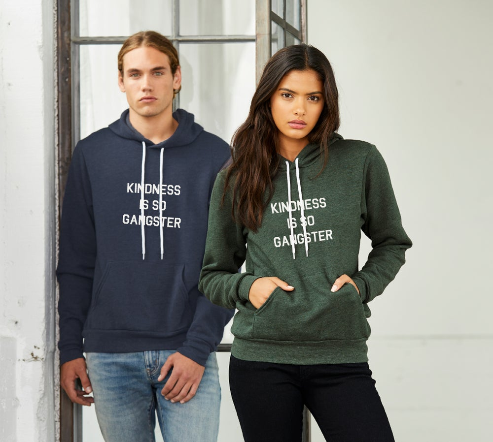 Image of KINDNESS IS SO GANGSTER - hoodie