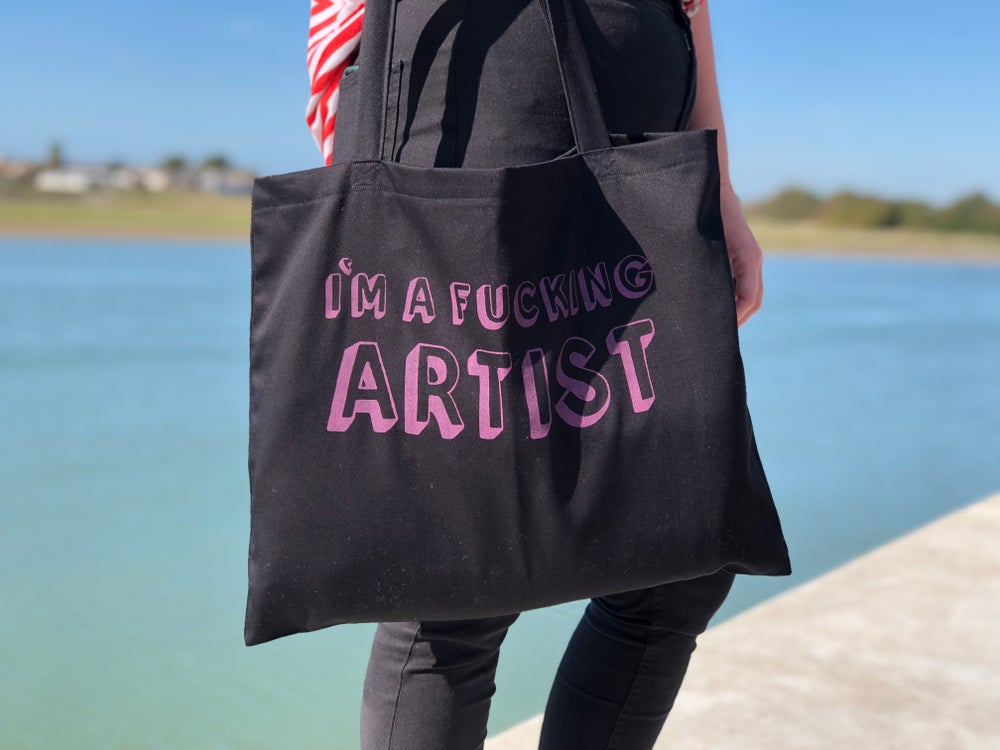 Image of 'I'm a Fucking Artist' Tote Bag