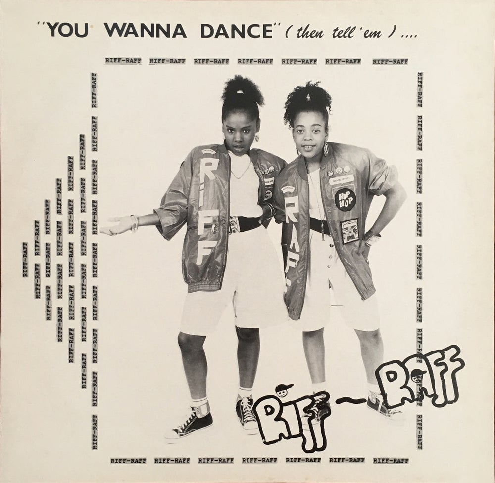 Image of RIFF RAFF - YOU WANNA DANCE (THEN TELL 'EM) 12""