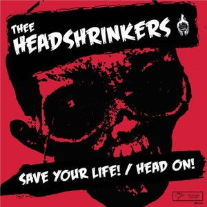 "Image of 7"". Thee Headshrinkers : Save Your Life.   Ltd Edition 250 copies."