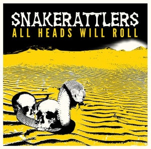 Image of LP. The Snakerattlers : All Heads Will Roll.