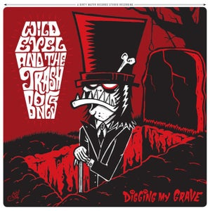 Image of LP. Wild Evel & The Trashbones : Digging My Grave.