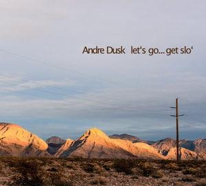 """Image of Dusk """"let's go… get slo'"""""""
