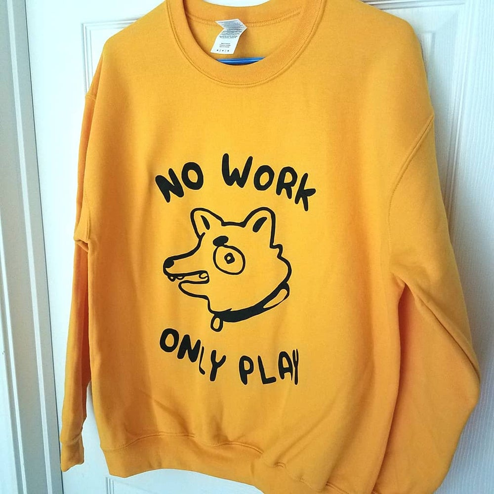 Image of No Work, Only Play Doggo Sweater