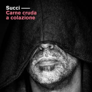 Image of Giovanni Succi - Carne cruda a colazione