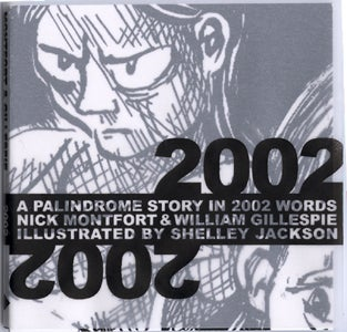 Image of 2002: A Palindrome Story in 2002 Words, by Nick Montfort and William Gillespie