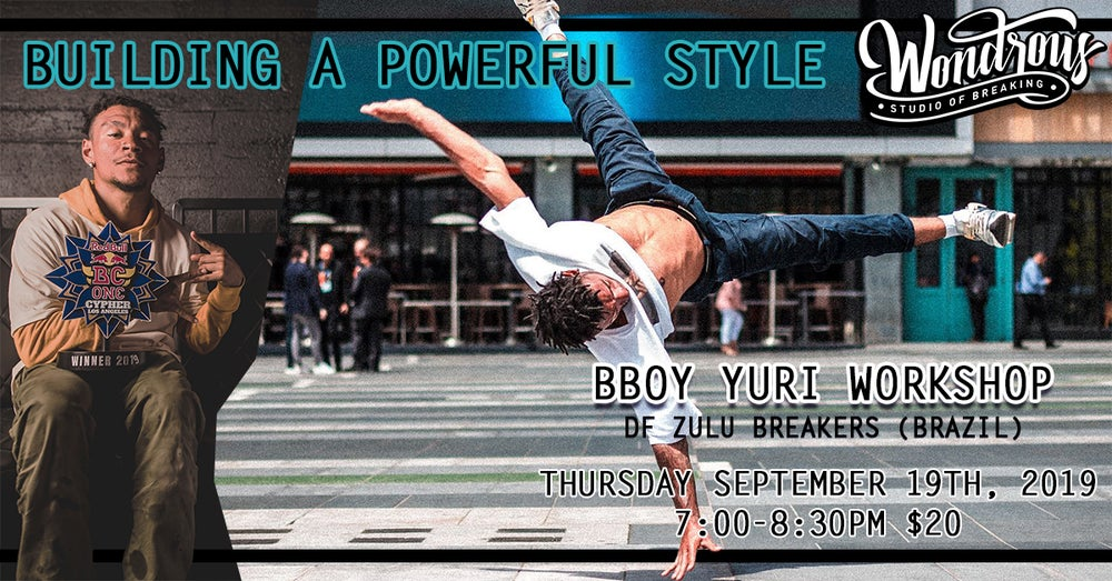 Image of Building a Powerful Style - Bboy Yuri Workshop