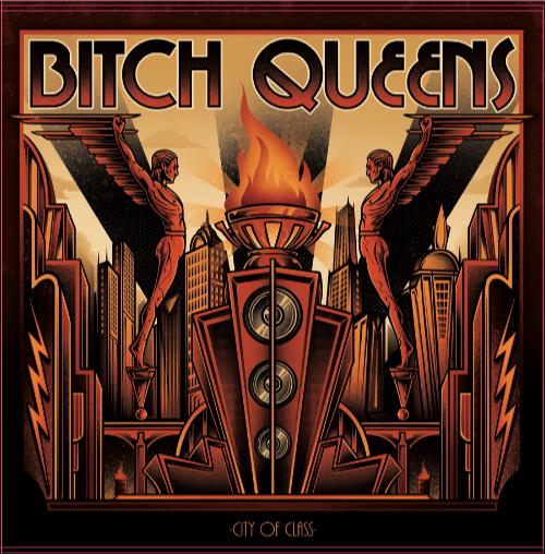 "Bitch Queens ""City Of Class"""