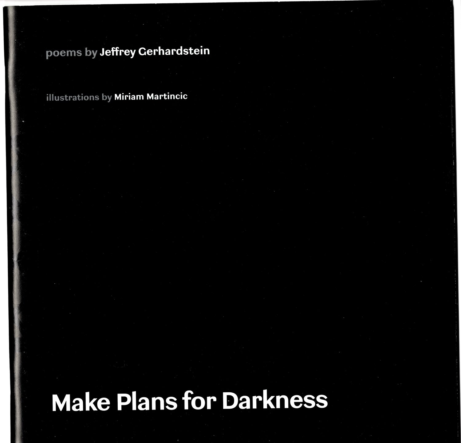 Image of Make Plans for Darkness, by Miriam Martincic and Jeffrey Gerhardstein