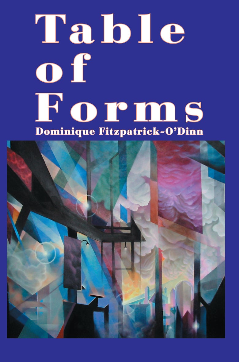 Image of Table of Forms, by Dominique Fitzpatrick-O'Dinn