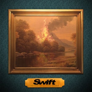 Image of SWIFT - The Worst Of All Things Possible