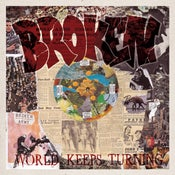 Image of Broken - World Keeps Turning LP