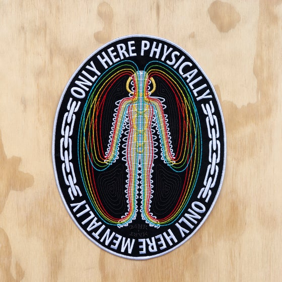 Image of Only Here Physically Back Patch