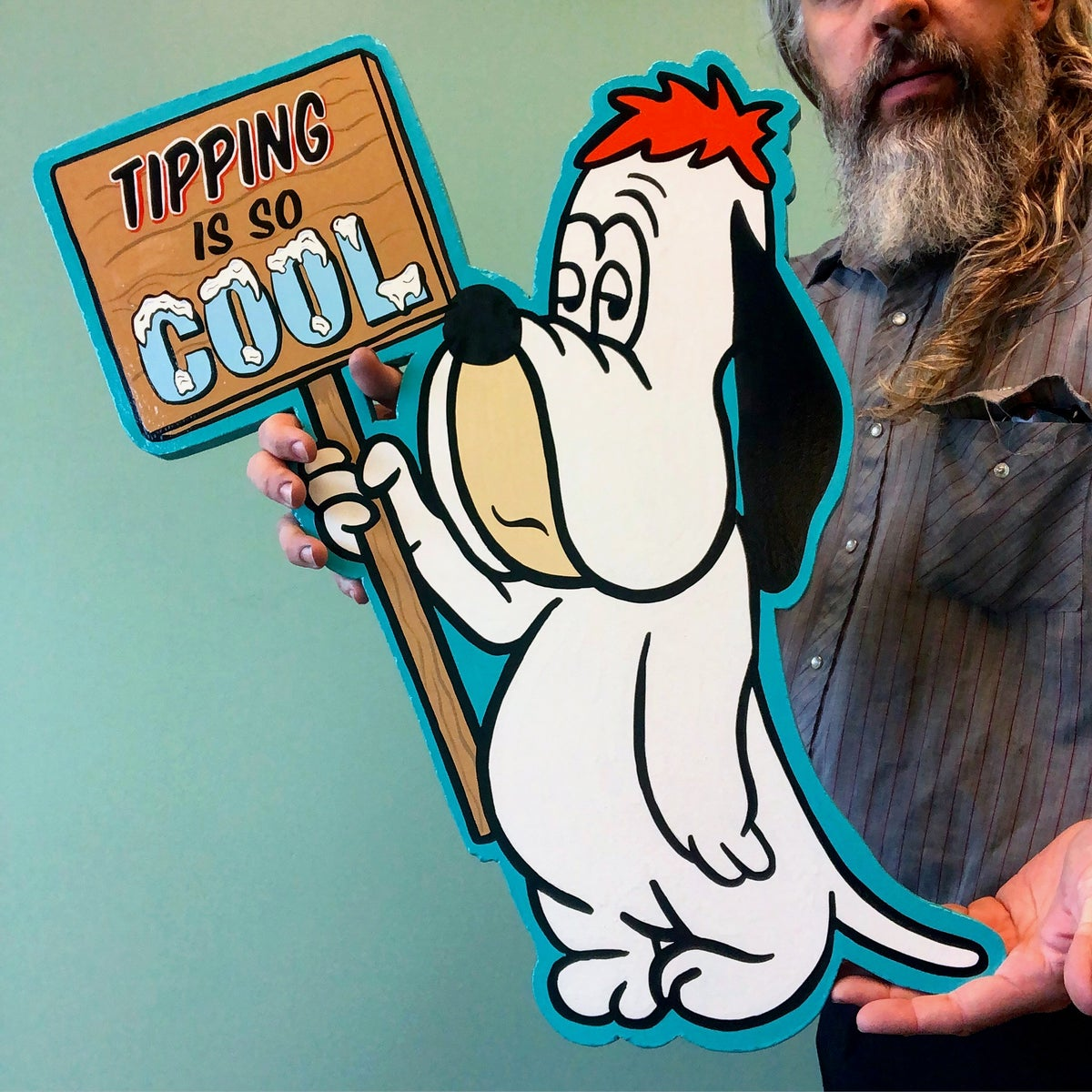 Image of Droopy Tipping is so Cool- Hand Painted SIgn
