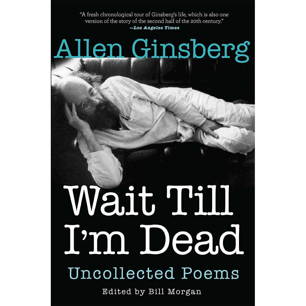 Image of Allen Ginsberg - Wait Till I'm Dead Uncollected Poems