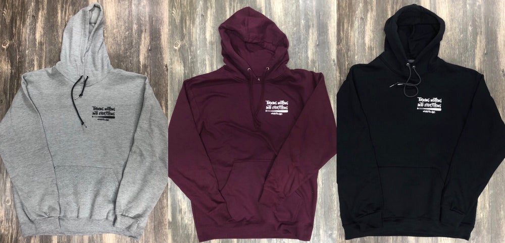 Image of NOTHING INTO EVERYTHING hoodie