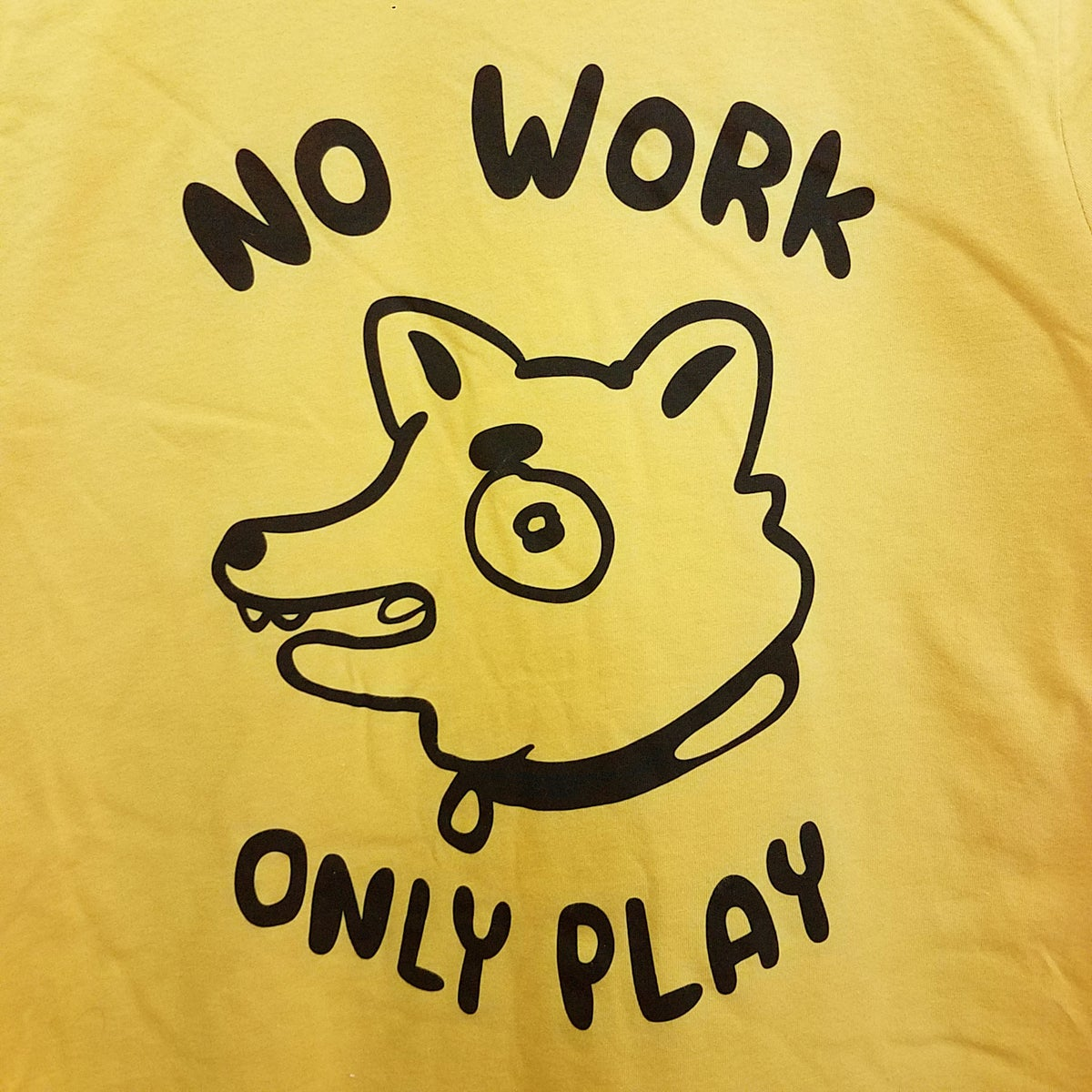 Image of NO WORK, ONLY PLAY Tshirt