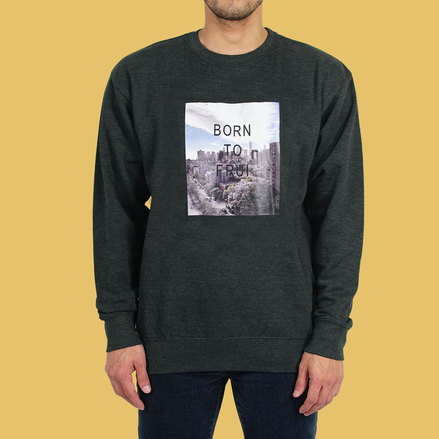 Image of BORN TO FRUI Sweatshirt
