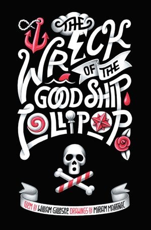 Image of The Wreck of the Good Ship Lollipop, by Miriam Martincic and William Gillespie