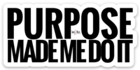 Image of Message Stickers: Purpose Made Me Do It
