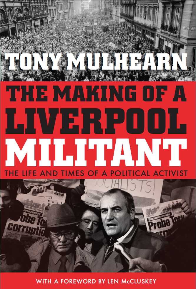 Image of The Making Of A Liverpool Militant - by Tony Mulhearn