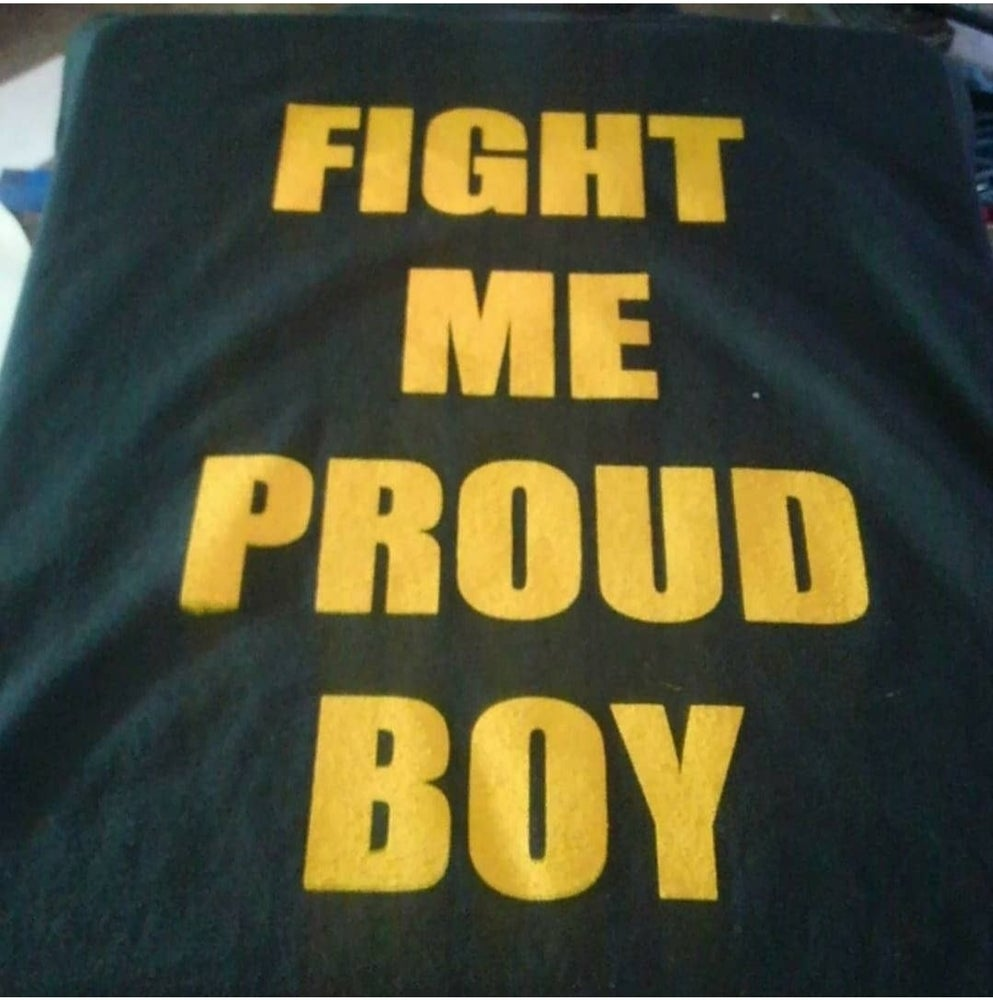 Image of Fight me proud boy