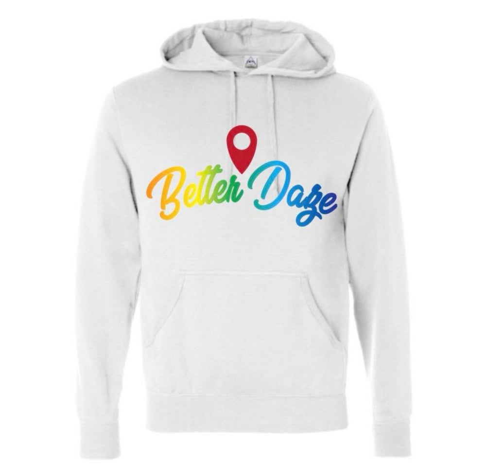 Image of  Better Daze Vibes Hoodie
