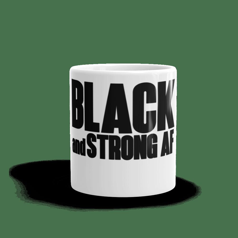 Image of 'Black and Strong AF' Coffee Mug
