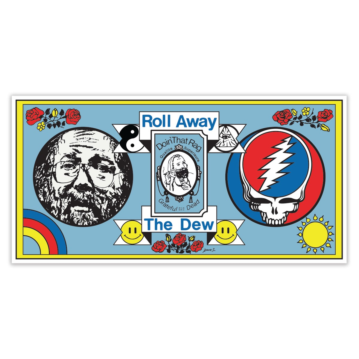 """Roll away the dew"" Bumper Sticker"