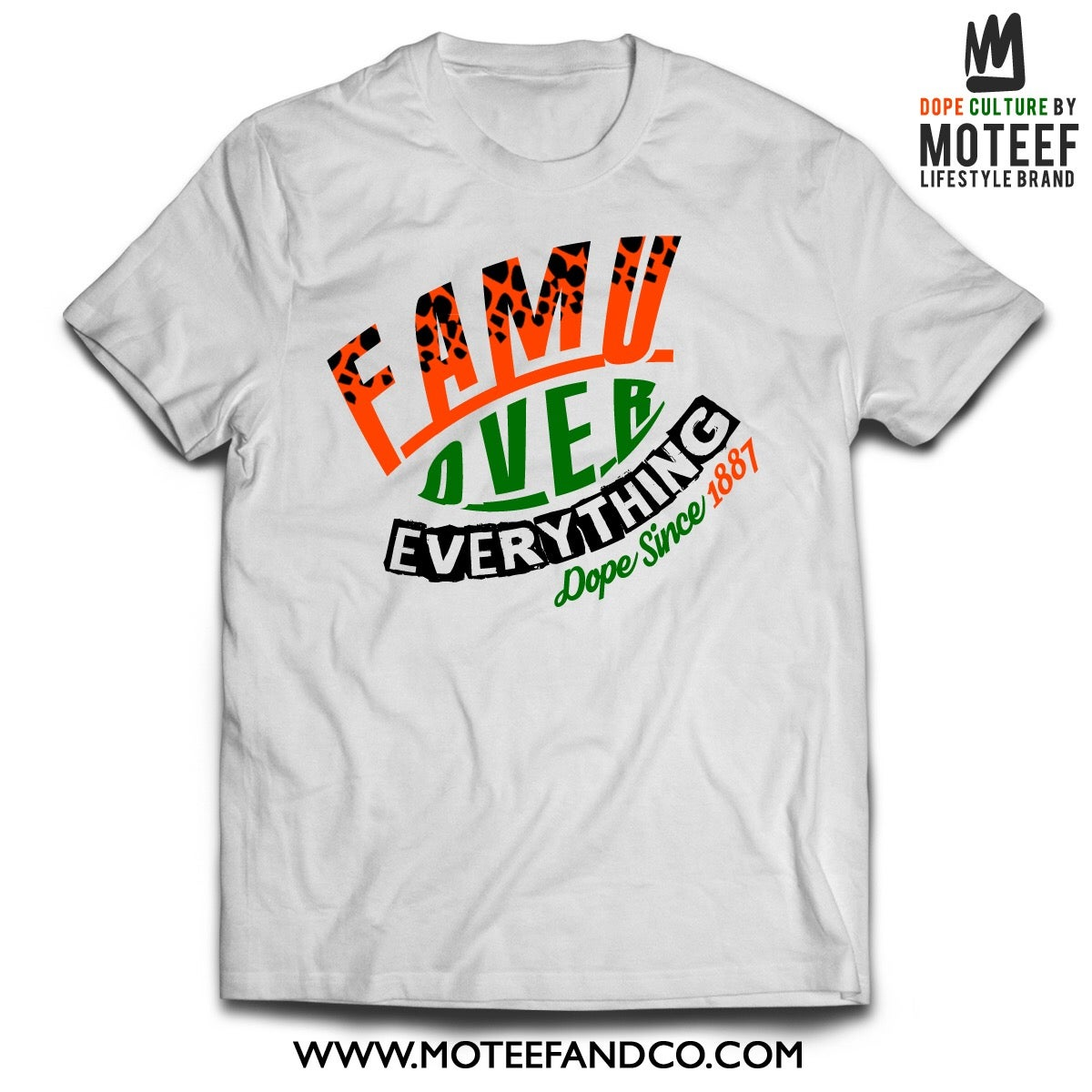 Image of FAMU OVER EVERYTHING T-SHIRTS