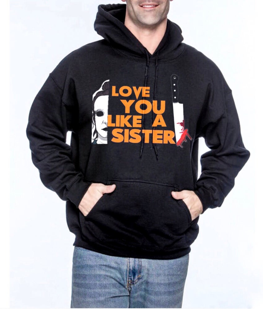 Image of Love You Like A Sister Unisex Pullover