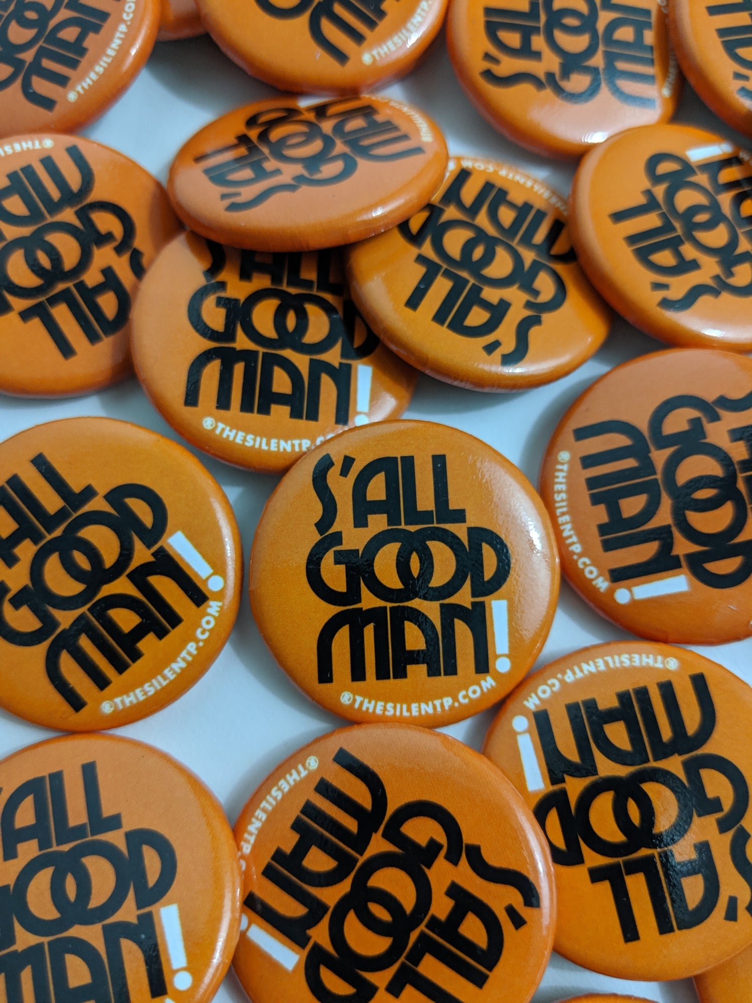 "Image of ""S'ALL GOOD MAN!"" Custom round buttons"
