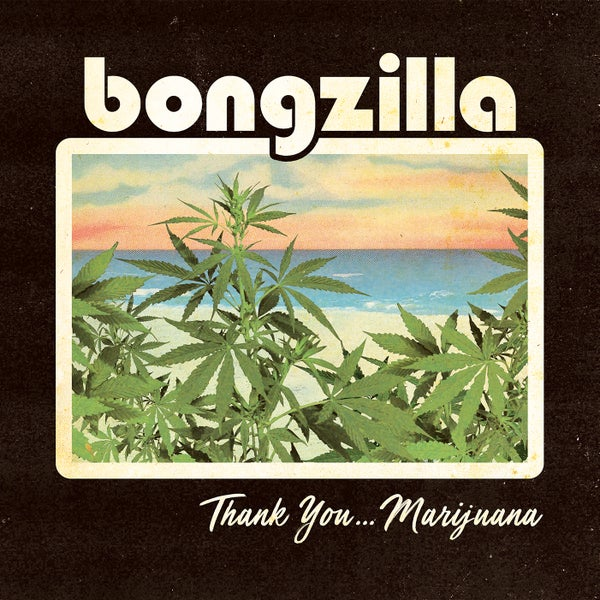 Image of BONGZILLA - Thank You... Marijuana 2xLP