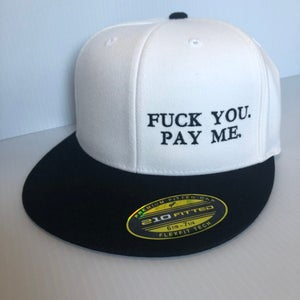 Image of Fitted, Flat Bill.  FUCK YOU. PAY ME.